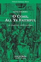 O come, all ye faithful : for mixed choir (SATB) and organ