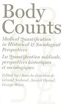 Body counts : medical quantification in historical and sociological perspective = La quantification médicale, perspectives historiques et sociologiques