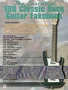 The essential 100 classic rock guitar fakebook