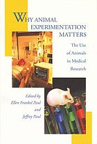 Why animal experimentation matters : the use of animals in medical research