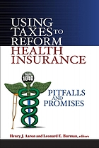 Using taxes to reform health insurance : pitfalls and promises