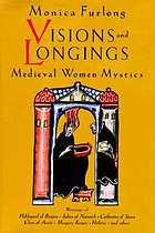 Visions & longings : medieval women mystics