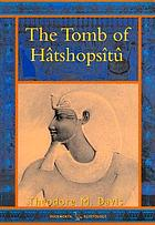 The tomb of Hâtshopsîtû