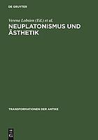 Neuplatonismus und Ästhetik : zur Transformationsgeschichte des Schönen