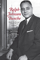 Ralph Johnson Bunche : public intellectual and Nobel Peace laureate