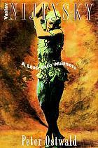 Vaslav Nijinsky : a leap into madness