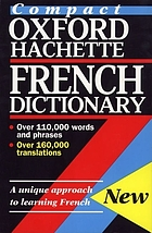 The compact Oxford-Hachette French dictionary