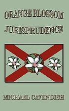 Orange blossom jurisprudence : essays on Florida law