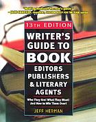 Writer's guide to book editors, publishers, and literary agents : Who they are! What they want! And how to win them over!