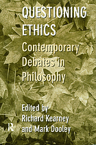 Questioning ethics : contemporary debates in philosophy