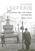 George Seferis : waiting for the angel : a biography