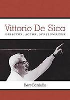 Vittorio De Sica : director, actor, screenwriter