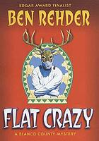 Flat crazy : a Blanco County mystery