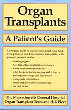 Organ transplants : a patient's guide