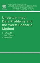 Uncertain input data problems and the worst scenario method
