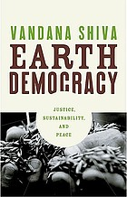 Earth democracy : justice, sustainability, and peace