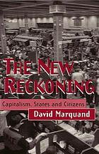 The new reckoning : capitalism, states, and citizens