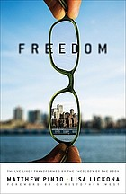 Freedom : twelve lives transformed by the theology of the body