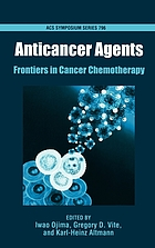 Anticancer agents : frontiers in cancer chemotherapy