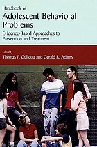 Handbook of adolescent behavioral problems : evidence-based approaches to prevention and treatment