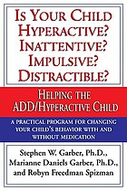 If your child is hyperactive, inattentive, impulsive, distractible-- : helping the ADD (Attention Deficit Disorder) hyperactive child