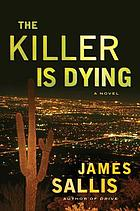 The killer is dying : a novel