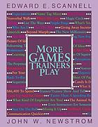 More games trainers play : experiential learning exercises