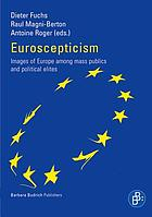 Euroscepticism : images of Europe among mass publics and political elites