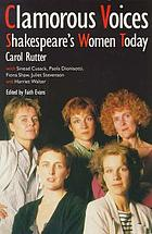 Clamorous voices : Shakespeare's women today