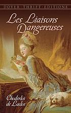 Les liaisons dangereuses, or, Letters collected in a private society and published for the instruction of others