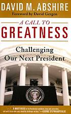 A call to greatness : challenging our next president