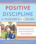 Positive discipline : a teacher's A-Z guide
