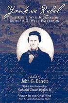 Yankee rebel; the Civil War journal of Edmund DeWitt Patterson