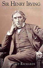 Sir Henry Irving : a Victorian actor and his world