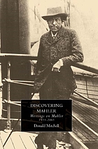 Discovering Mahler : writings on Mahler, 1955-2005