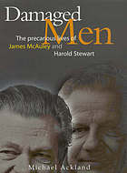 Damaged men : the precarious lives of James McAuley and Harold Stewart