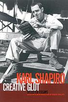 Creative glut : selected essays of Karl Shapiro