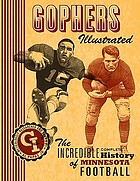 Gophers illustrated the incredible complete history of Minnesota football