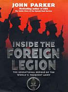 Inside the Foreign Legion : the sensational story of the world's toughest army
