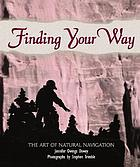 Finding your way : the art of natural navigation