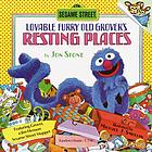 Lovable furry old Grover's resting places : featuring Grover, a Jim Henson Sesame Streeet Muppet