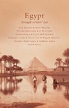 Egypt : through writers' eyes