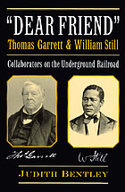 """Dear friend"" : Thomas Garrett & William Still, collaborators on the underground railroad"