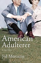 American adulterer: a novel, Jed Mercurio