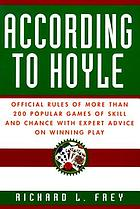 According to Hoyle : official rules of more than 200 popular games of skill and chance with expert advice on winning play