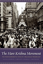 The Hare Krishna movement : the postcharismatic fate of a religious transplant