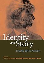 Identity and story : creating self in narrative