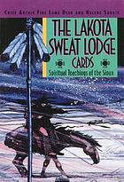 The Lakota sweat lodge cards : spiritual teachings of the Sioux