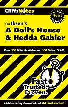 CliffsNotesTM On Ibsen's A Doll's House and Hedda Gabler