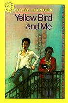 Yellow Bird and me